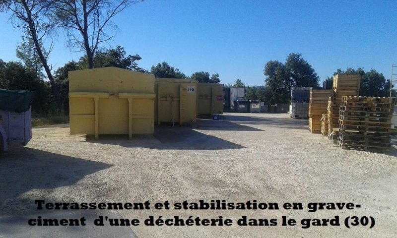 Terrassement et stabilisation en grave-ciment d'une décheterie Gard (30)