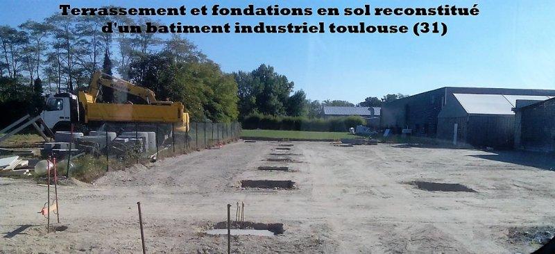 Terrassement en sol reconstitué d'un batiment industriel a Toulouse (31)